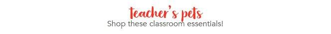 Shop Classroom Essentials!