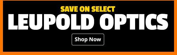 Save on  Select Leupold Optics