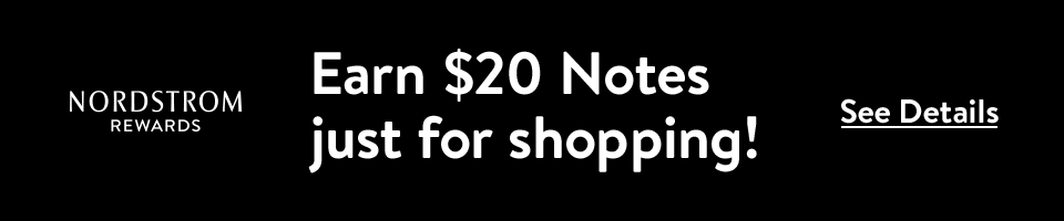 Earn $20 Notes just for shopping! See Details
