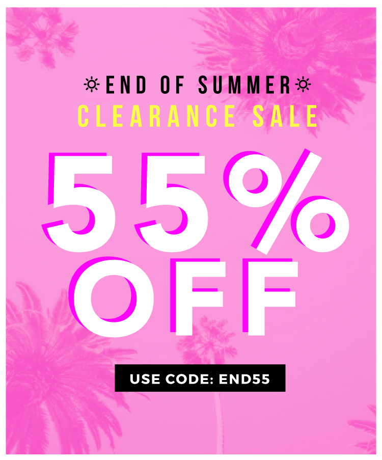 End of the summer Clearance Sale! Shop Now!