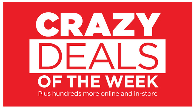 CHECK OUT OUR CRAZY DEALS OF THE WEEK