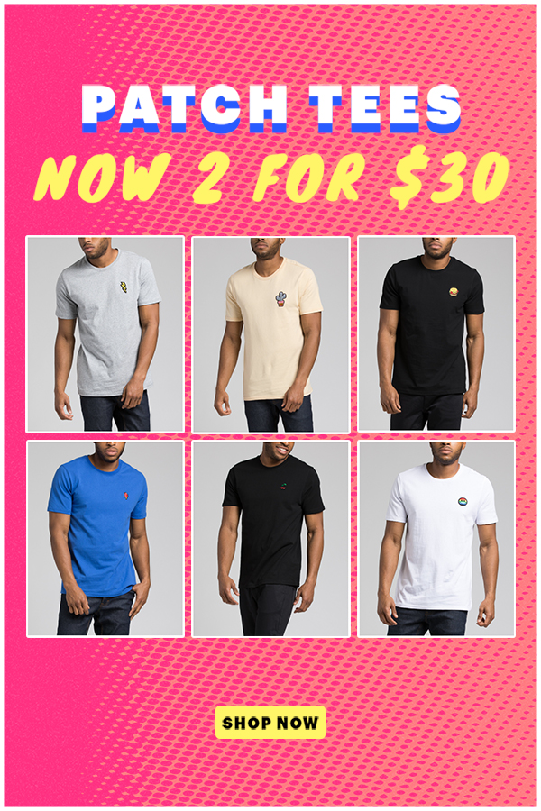 Patch Tees Now 2 For $30 | Shop Now