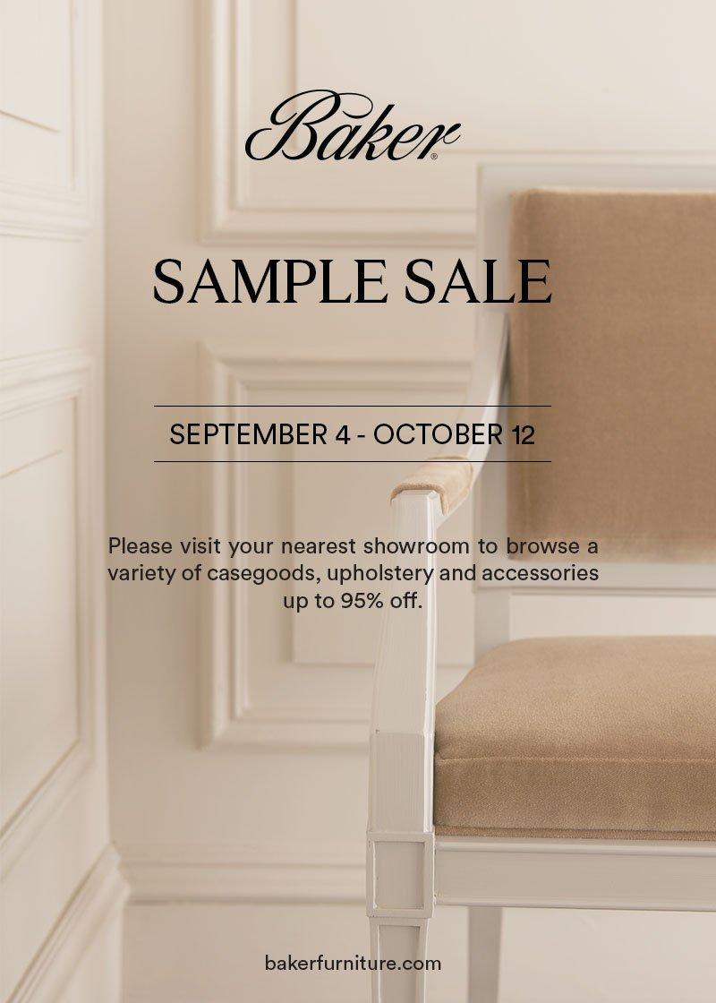Baker;reg | Sample Sale | September 4 October 12 | Please Visit Your Nearest