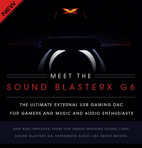 Creative: Launch Exclusive: Get $10 off the new Sound BlasterX G6