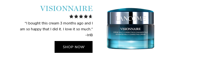 VISIONNAIRE           'I bought this cream 3 months ago and I am so happy that I did it. I love it so much.' -IriB           SHOP NOW