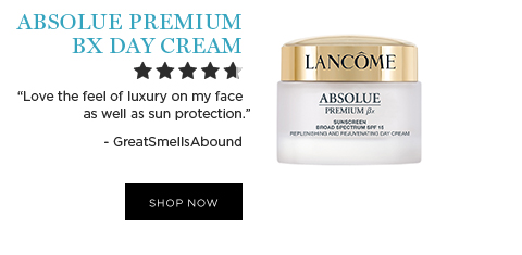 ABSOLUE PREMIUM BX DAY CREAM           'Love the feel of luxury on my face as well as sun protection.' -GreatSmellsAbound           SHOP NOW