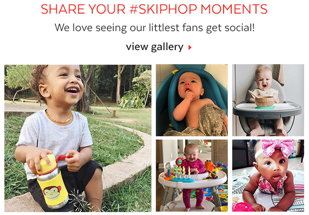 Share your #SkipHop moments   We love seeing our littlest fans get social! View gallery