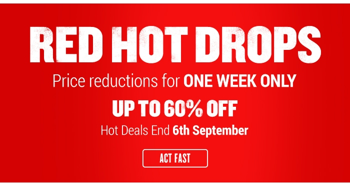 Red Hot Drops - Save up to 60% - Ends 6th September