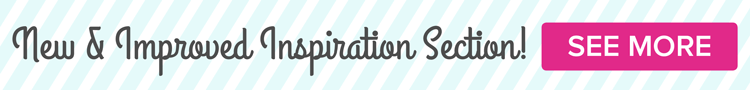 New & Improved Inspiration Section!