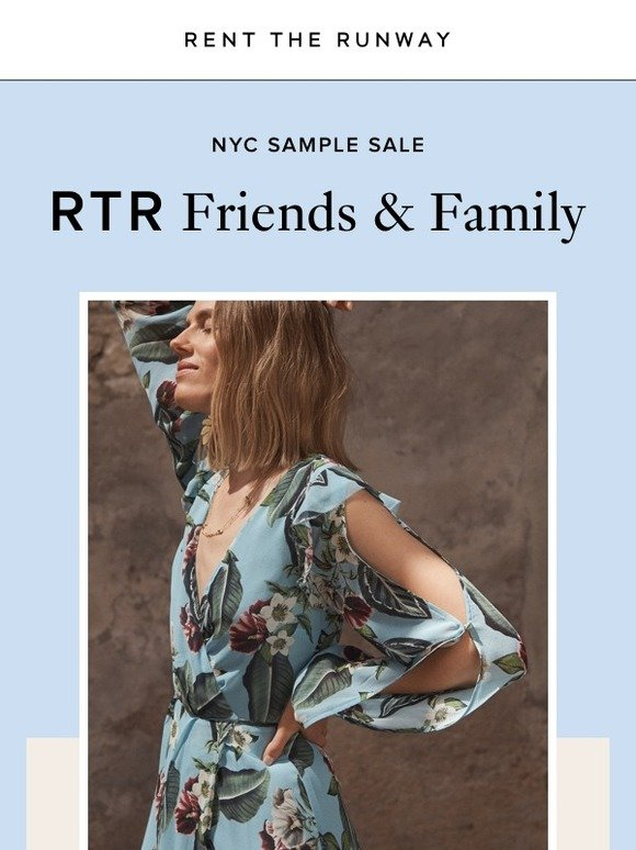 Rent the Runway : Only for RTR Friends & Family    | Milled