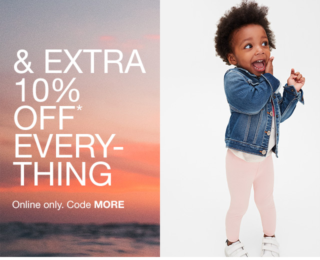 & EXTRA 10% OFF* EVERY-THING