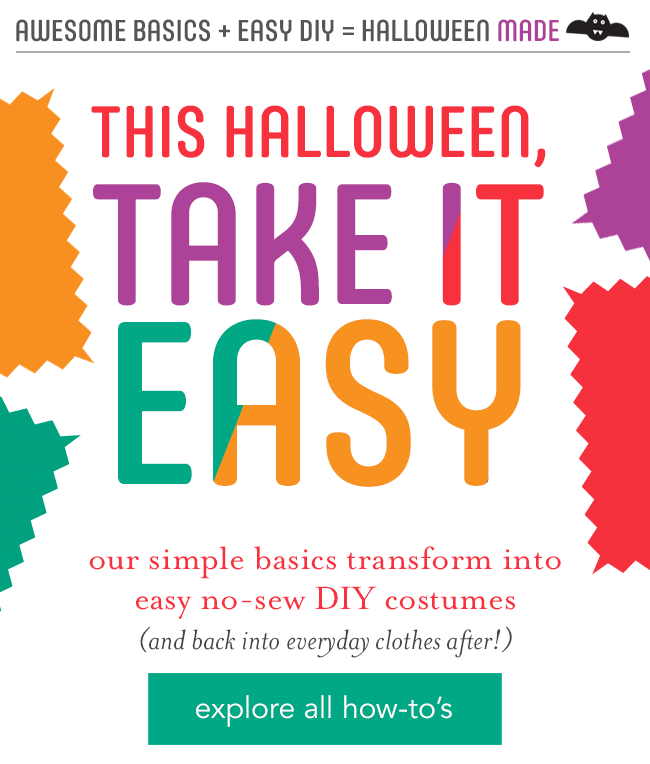 This Halloween, take it easy / our simple basics transform into easy no-sew DIY costumes for Halloween (and back into every day clothes after!)