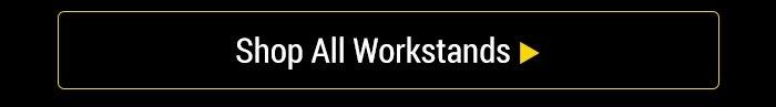 Shop All Workstands >
