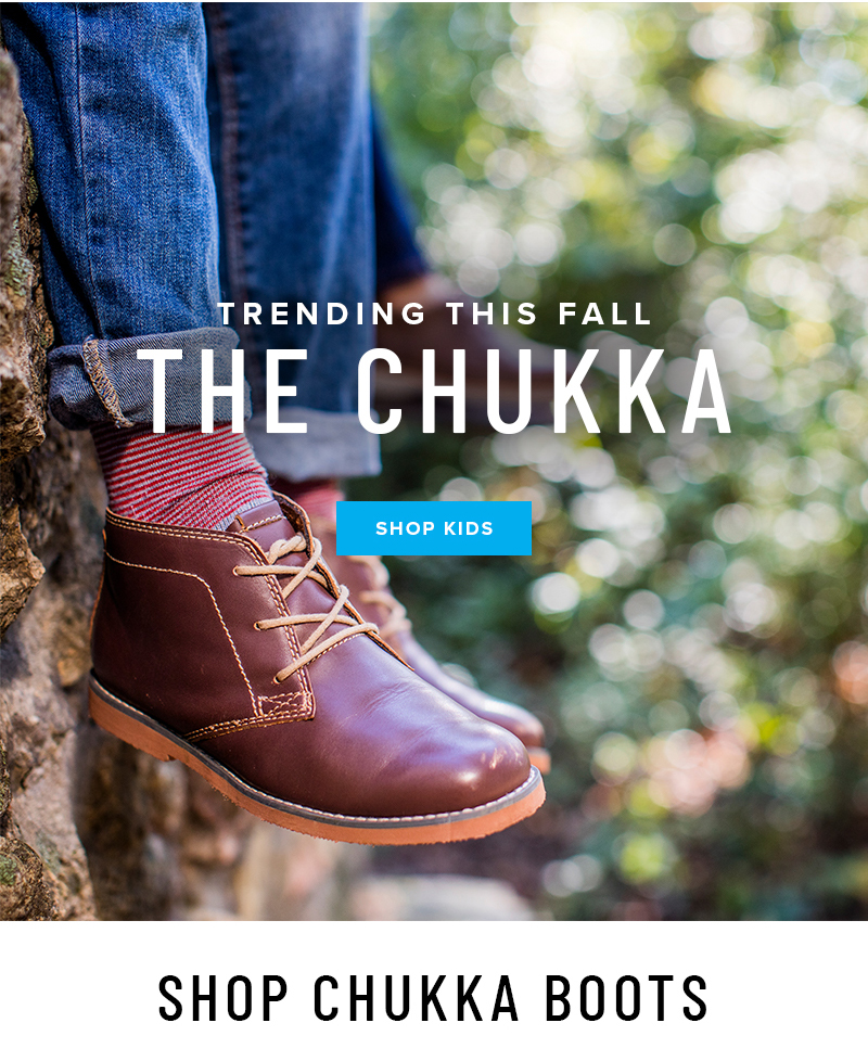 He'll strike the perfect balance between style and comfort with fall's most popular trend, the Chukka. Display images to learn more!