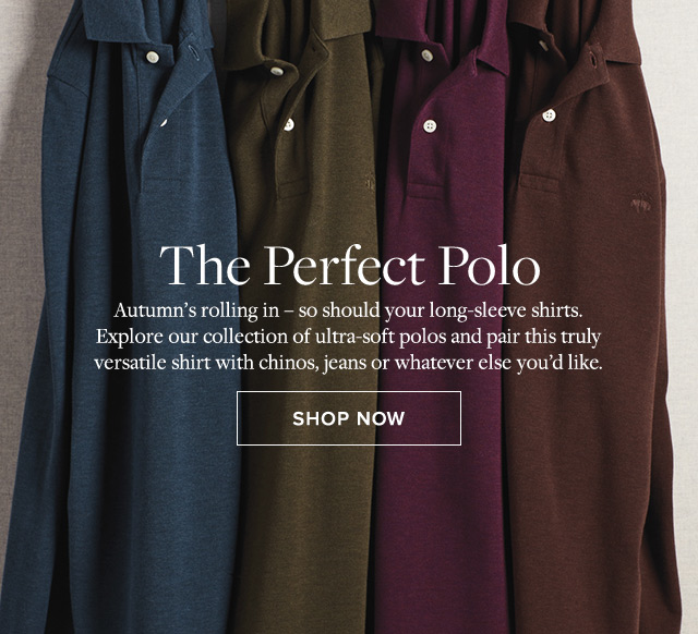 THE PERFECT POLO | SHOP NOW