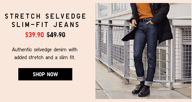STRETCH SELVEDGE SLIM-FIT JEANS $39.90 - SHOP NOW