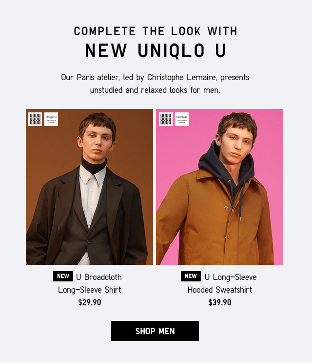 COMPLETE THE LOOK WITH NEW UNIQLO U - SHOP MEN