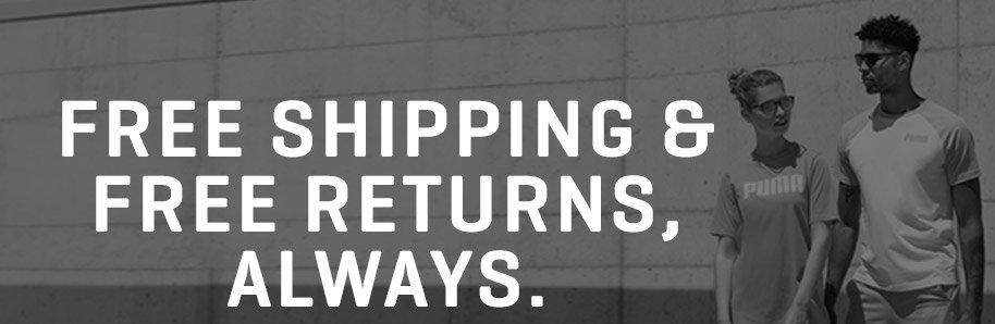 FREE SHIPPING & FREE RETURNS, ALWAYS.