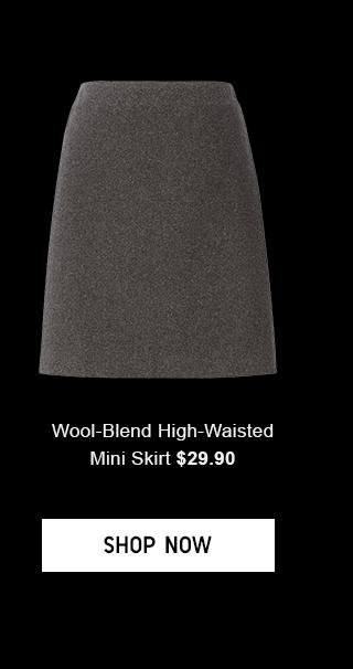 WOOL-BLEND HIGH-WAISTED MINI SKIRT $29.90 - SHOP NOW