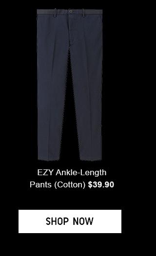 EZY ANKLE-LENGTH PANTS(COTTON) $39.90 - SHOP NOW
