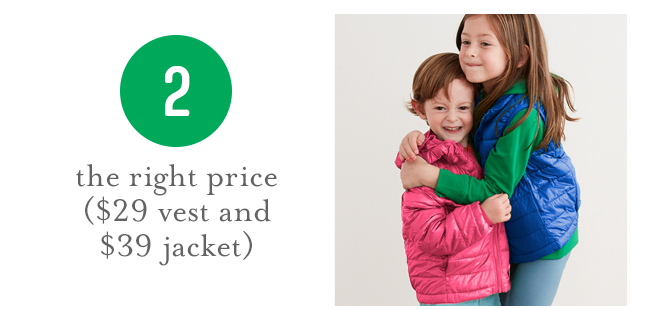 the right price ($29 vest and $39 jacket)