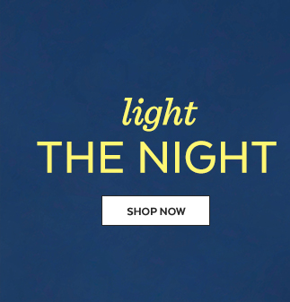 Light the night | Shop Now