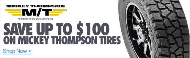 Save $100 On A Set Of 4 Mickey Thompson Tires