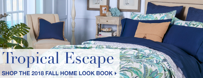 Tropical Escape - Shop the 2018 Fall Home Look Book