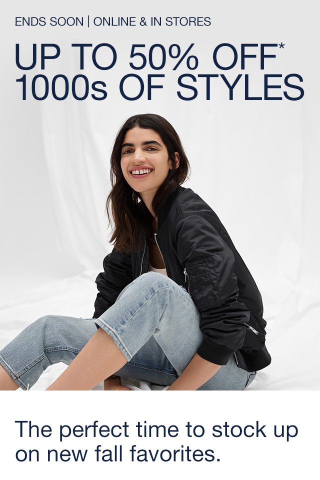 UP TO 50% OFF* 1000s OF STYLES