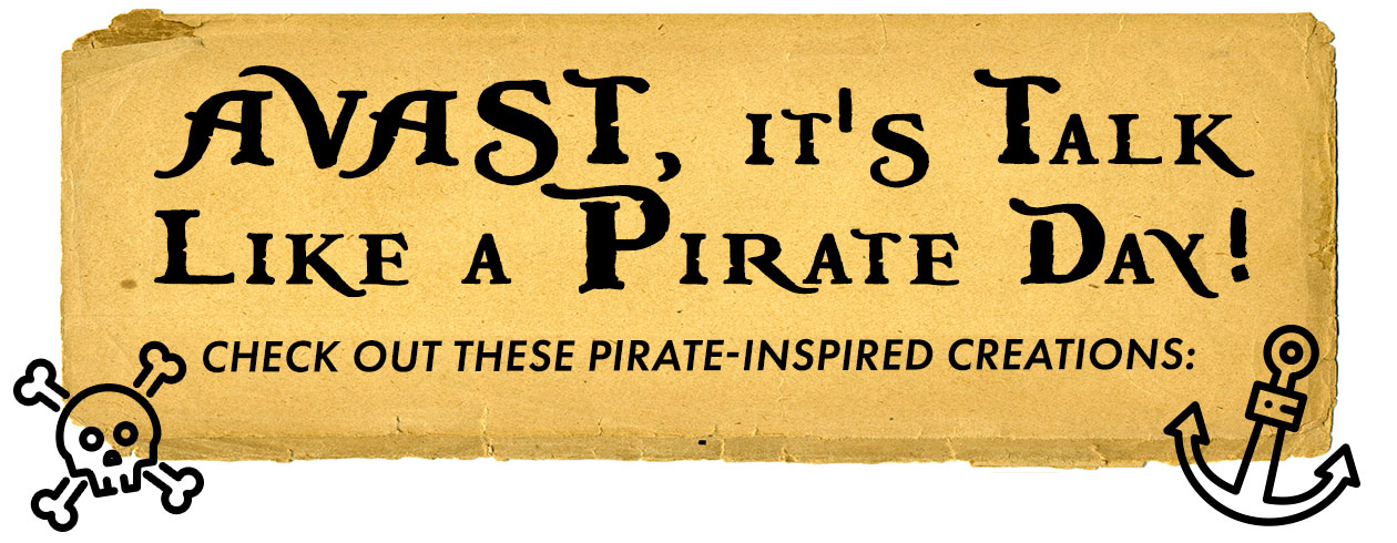 It's Talk Like a Pirate Day!
