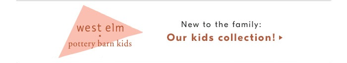 west elm x pottery barn kids New to the family: Our kids collection!