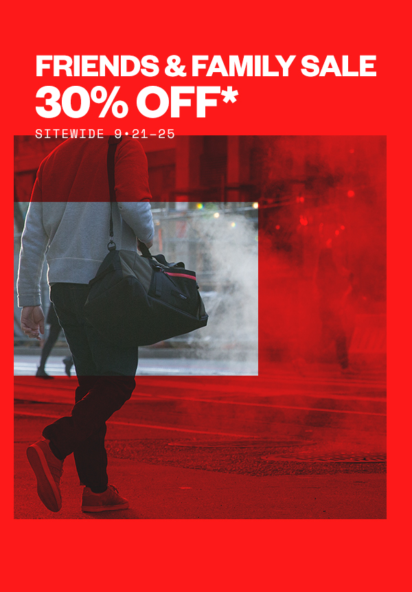 Friends & Family Sale. 30% Off SItewide 9/21 - 24