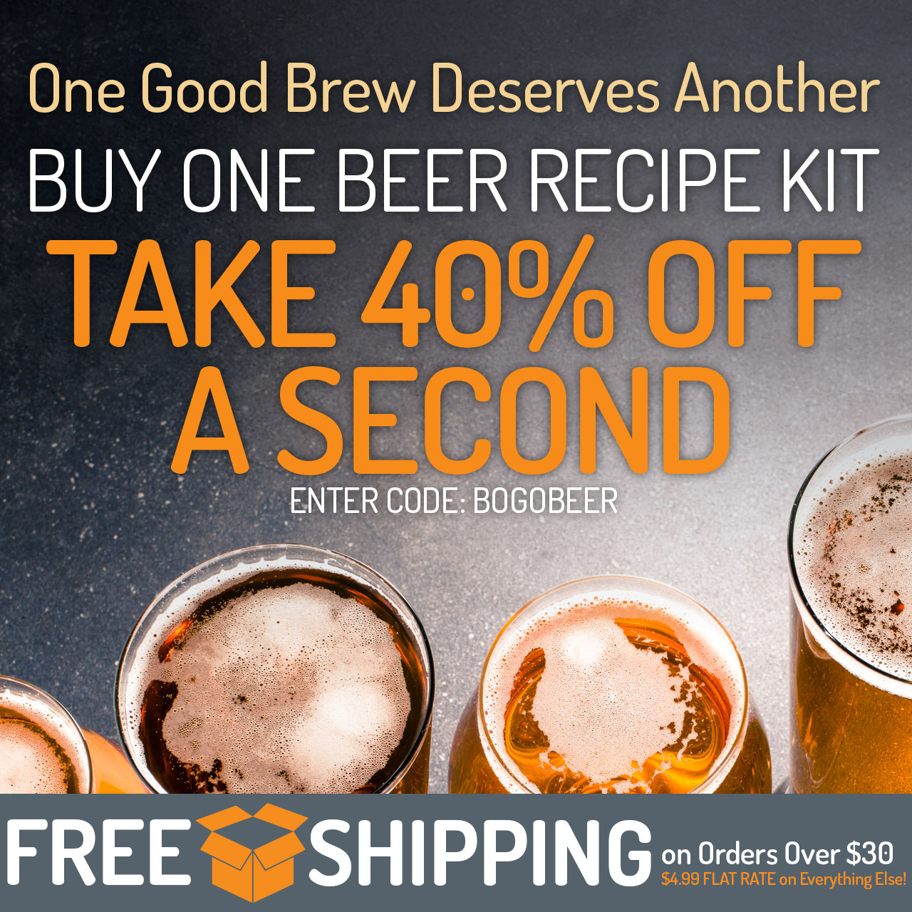 """Buy One Beer Kit, Get One 40% Off. Use Code """"BOGOBEER"""" now through 11:59pm CST on 9/25/2018."""