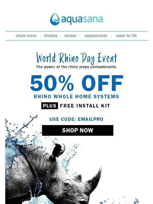 Aquasana: ☆ WORLD RHINO DAY ☆ Save HUNDREDS on our Rhino Systems