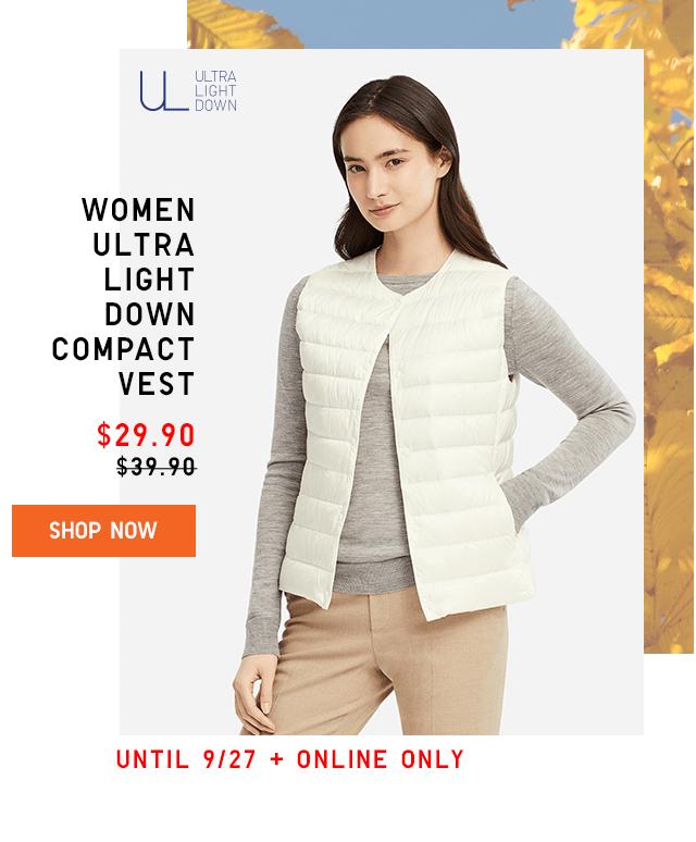 WOMEN ULTRA LIGHT DOWN COMPACT VEST $29.90 - SHOP NOW
