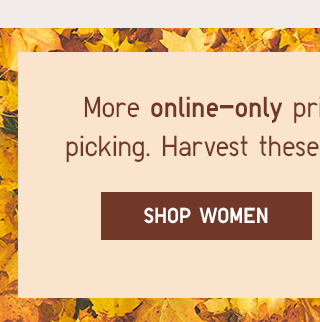 MORE ONLINE-ONLY - SHOP WOMEN