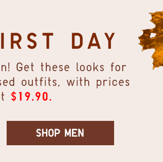 FALL'S FIRST DAY - SHOP MEN