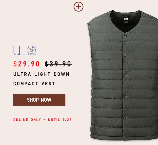$29.90 ULTRA LIGHT DOWN COMPACT VEST - SHOP NOW