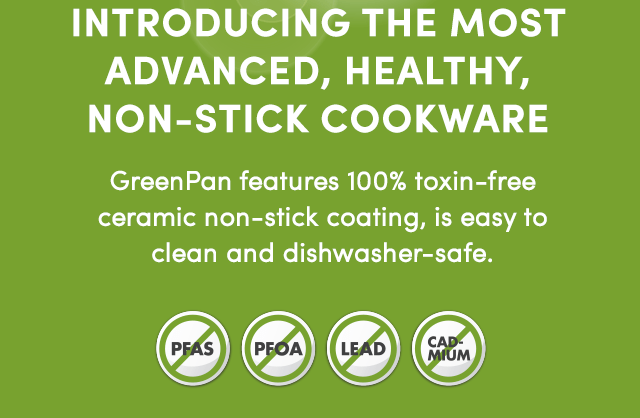Introducing The Most Advanced, Healthy, Non-Stick Cookware