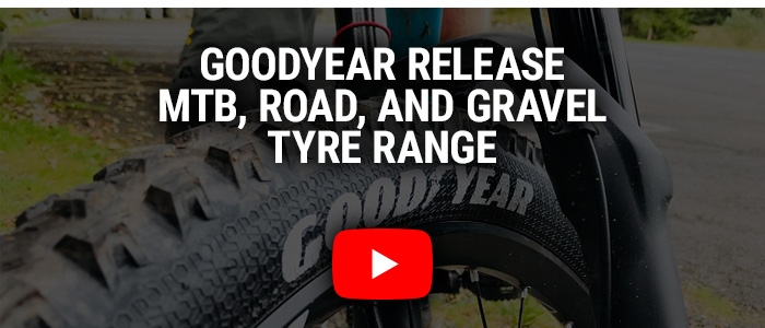 Goodyear release MTB, road, and gravel tyre range