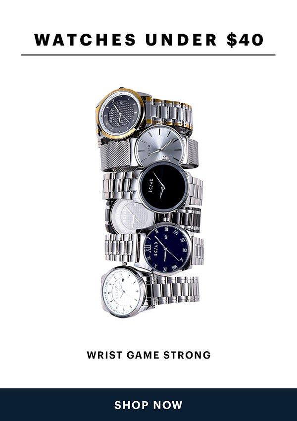 Watches Under $40   Shop Now