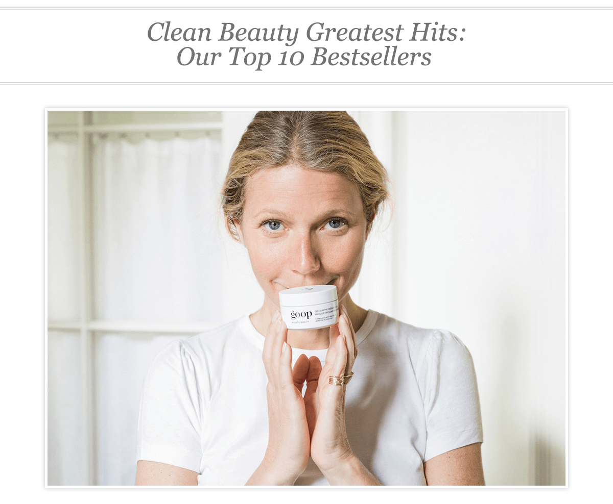 Clean Beauty Greatest Hits: Our Top 10 Bestsellers