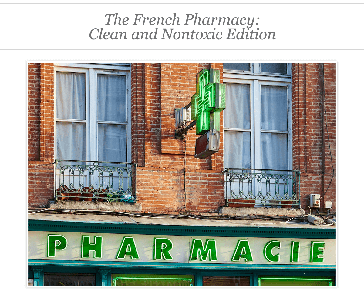 The French Pharmacy: Clean and Nontoxic Edition