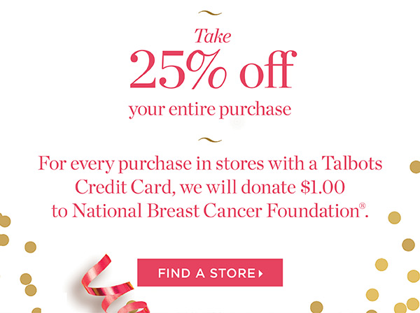 Take 25% off Your Entire Purchase. Find a Store