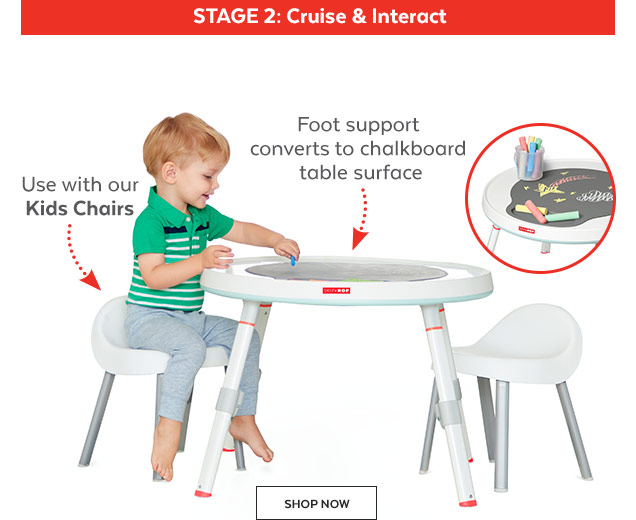 Stage 2: Cruise & Interact | Use with our kids chairs | Foot support converts to chalkboard table surface | Shop Now