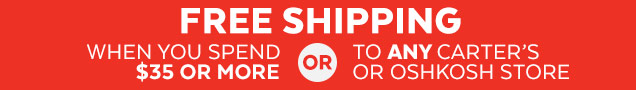 Free shipping when you spend $35 or more or to any Carters or OshKosh store