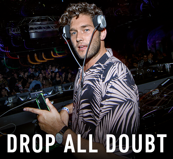 Drop All Doubt