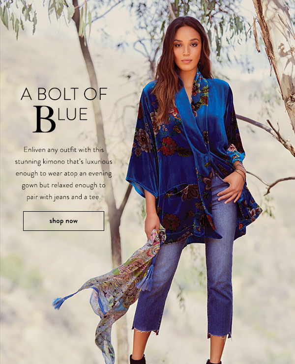 A Bolt of Blue: Enliven any outfit with this stunning kimono that's luxurious enough to wear atop an evening gown but relaxed enough to pair with jeans and a tee. SHOP NOW