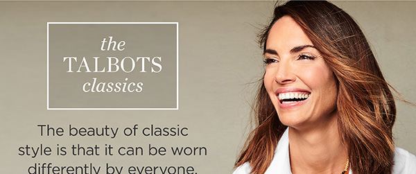 The Talbots Classics. See All Ten