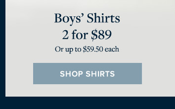 BOYS' SHIRTS 2 FOR $89
